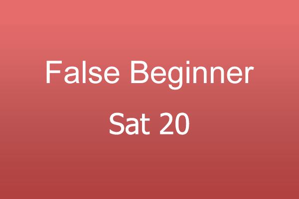 False Beginner Sat 20